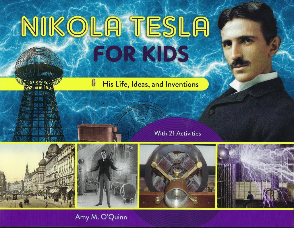 Nikola Tesla for Kids: His Life, Ideas, and Inventions - Cover