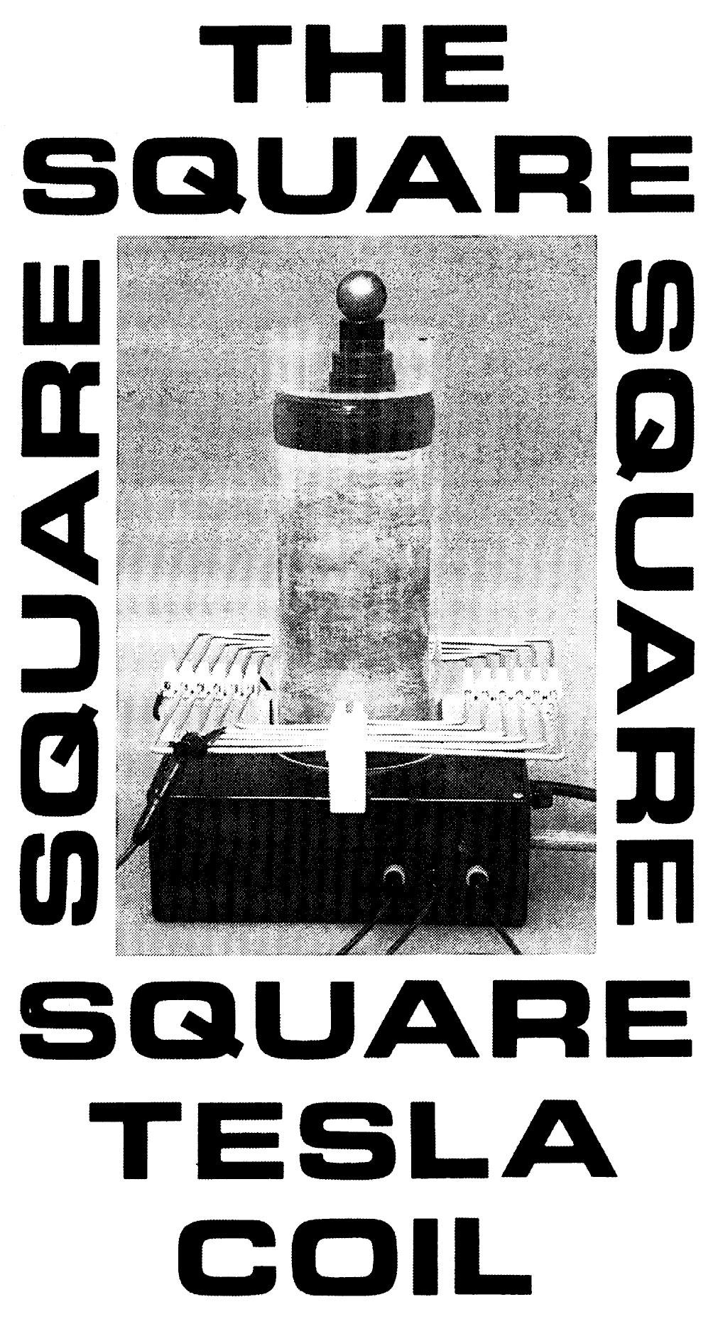 The Square Tesla Coil