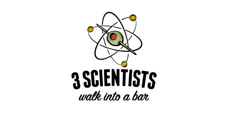 3 Scientists Walk into a Bar
