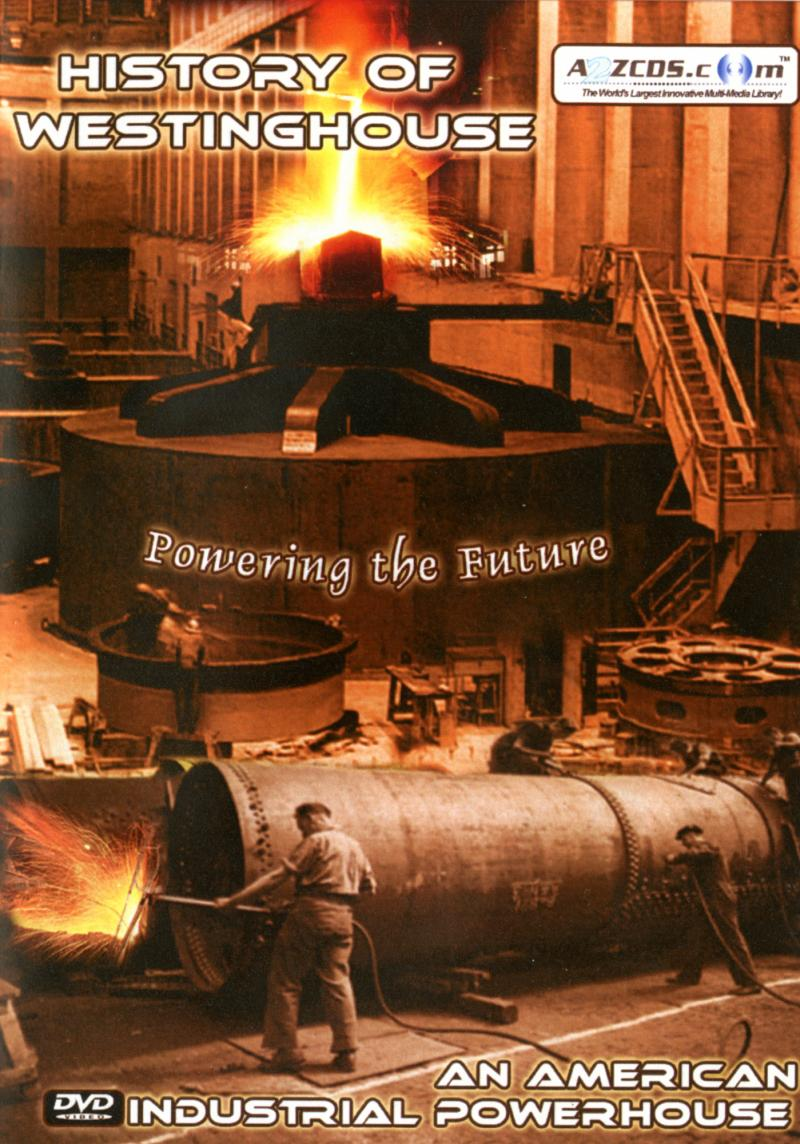 History of Westinghouse - An American Industrial Powerhouse - Powering the Future - Front cover