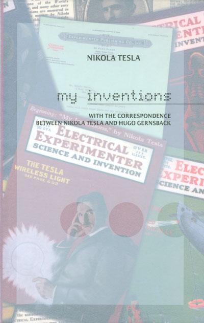 My Inventions With The Correspondence Between Nikola Tesla And Hugo