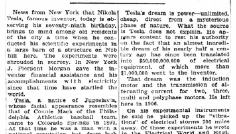Preview of Nicola Tesla, Noted Scientist, Celebrates His 79th Birthday; Made Tests Here 1899 to 1906 article